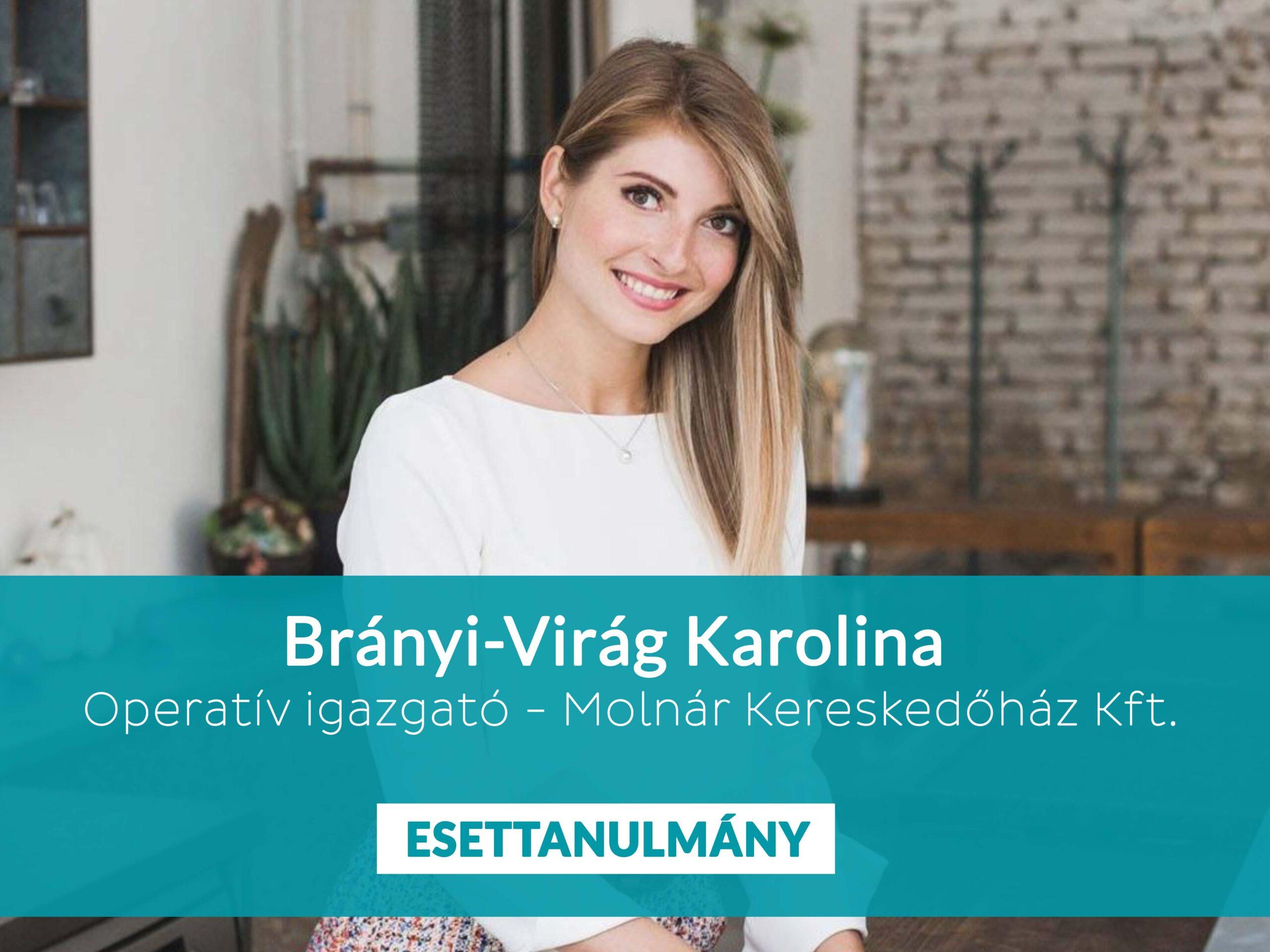 Brányi-Virág Karolina operatív igazgató - Molnár Kereskedőház Kft.